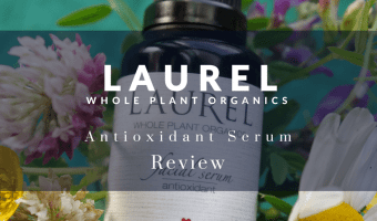 laurel whole plant organics antioxidant serum review