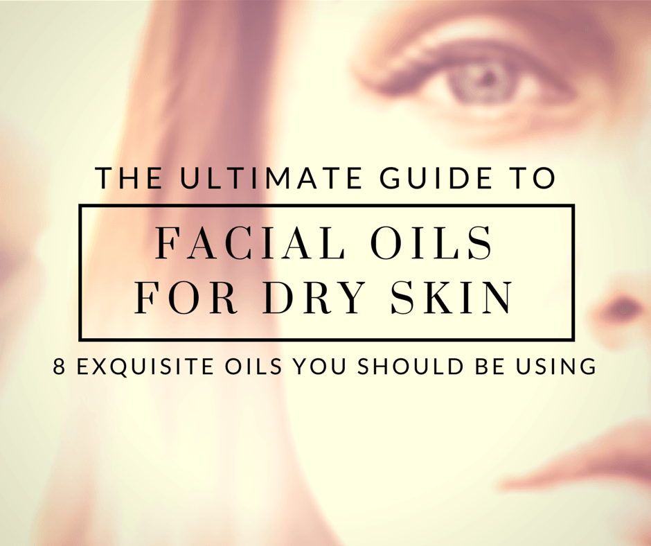 facial oils for dry skin