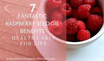 7 Fantastic Raspberry Seed Oil Benefits – Healthy Skin for Life