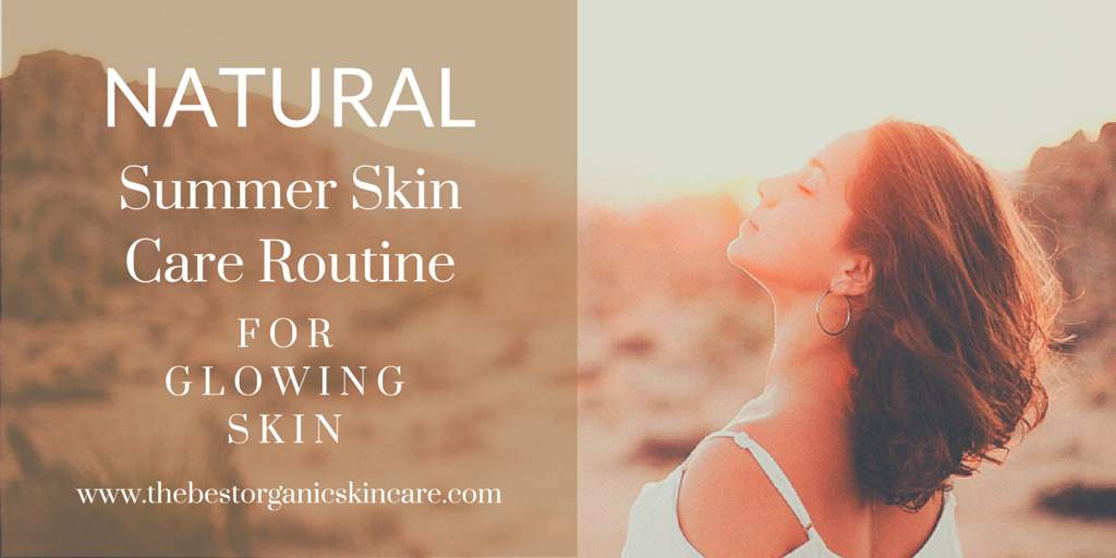 natural summer skin care routine