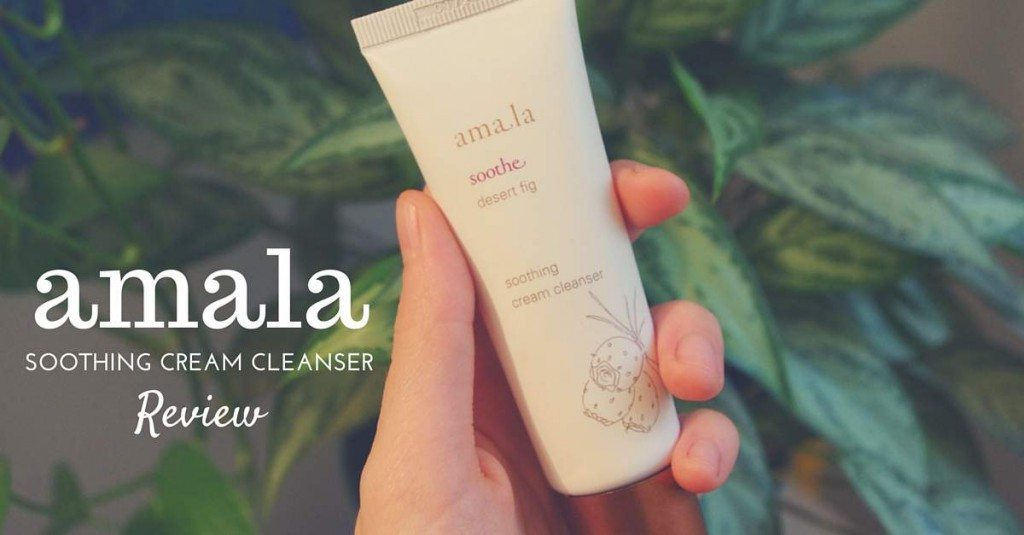 amala soothing cream cleanser review