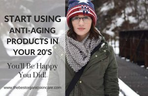 start using anti-aging products in your twenties