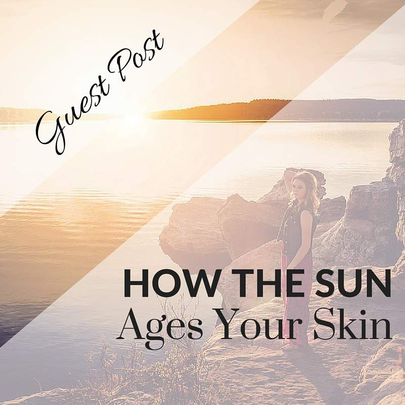 how the sun ages your skin