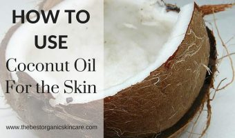 How To Use Coconut Oil For The Skin