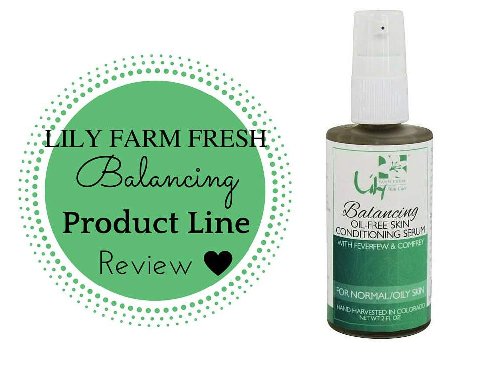 lily farm fresh balancing product line review