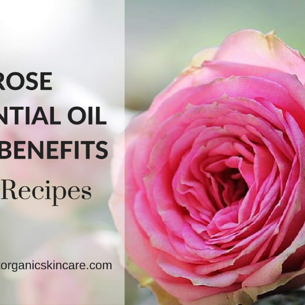rose-essential-oil-skin-benefits-and-recipes