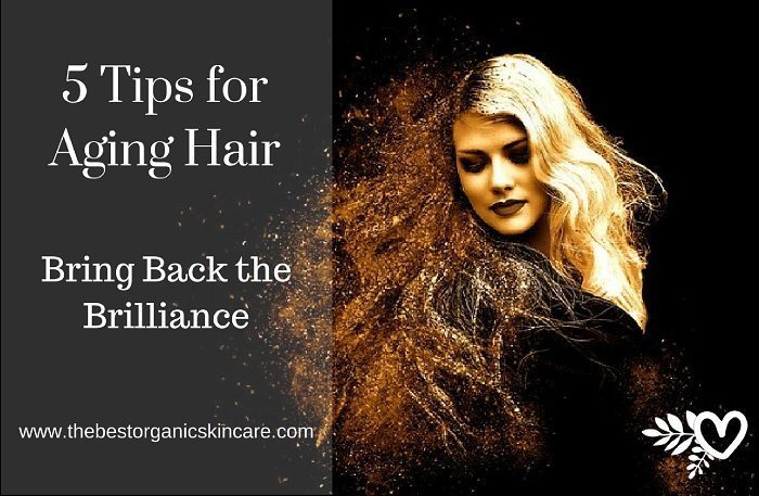 5 Tips for Aging Hair-Bring Back the Brilliance