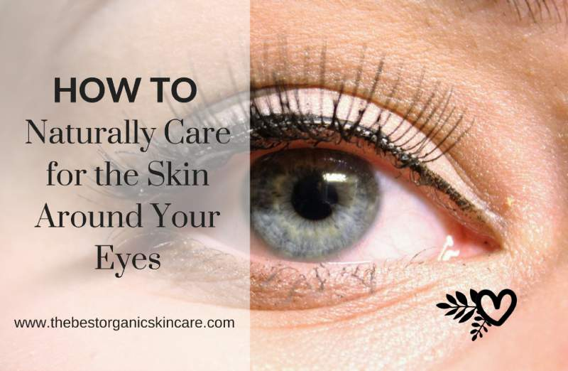 how-to-naturally-care-for-the-skin-around-your-eyes
