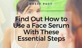 Find Out How to Use a Face Serum With These Essential Steps