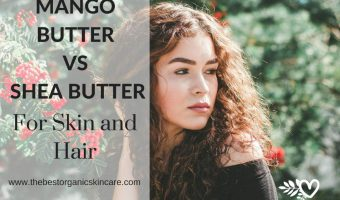 Mango Butter Vs Shea Butter For Skin And Hair