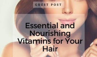 Essential and Nourishing Vitamins for Your Hair