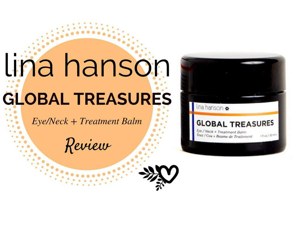 lina hanson global treasures treatment balm review
