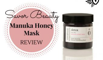 Savor Beauty-Manuka Honey Mask Review