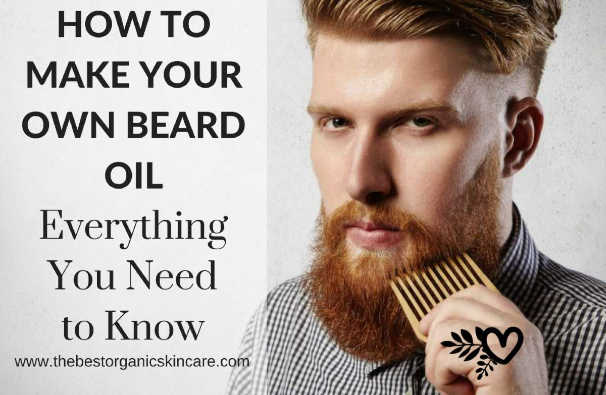 How to Make Your Own Beard Oils : Everything You Need to ...