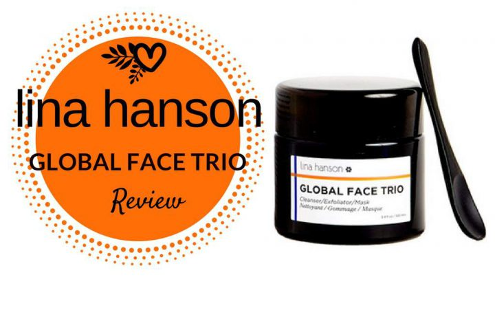 Lina Hanson Global Face Trio Review