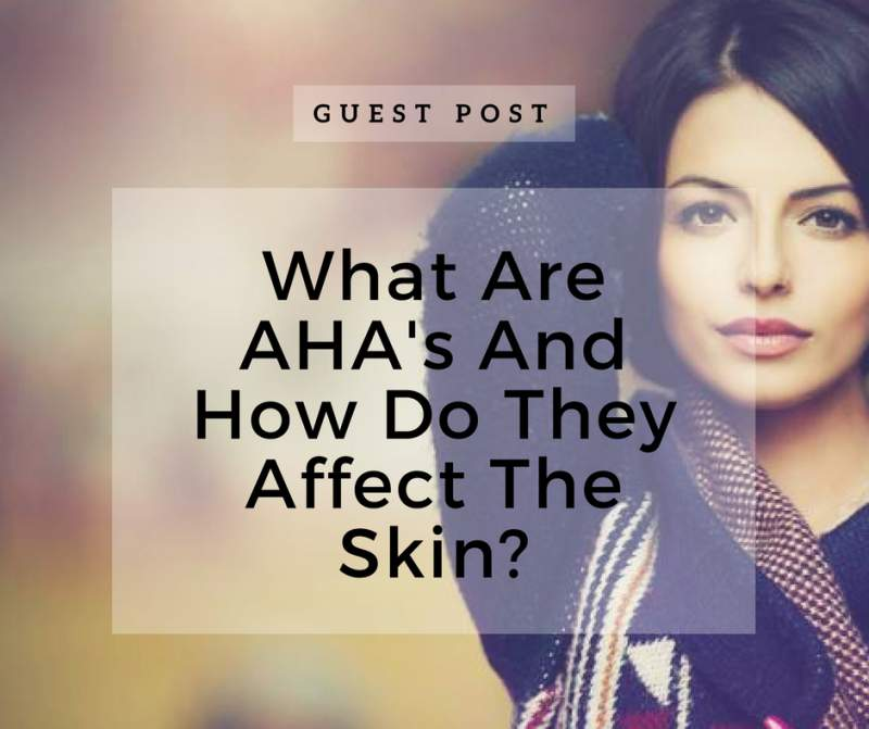 What Are AHAs And How Do They Affect The Skin