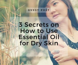 How to Use Essential Oils for Dry Skin