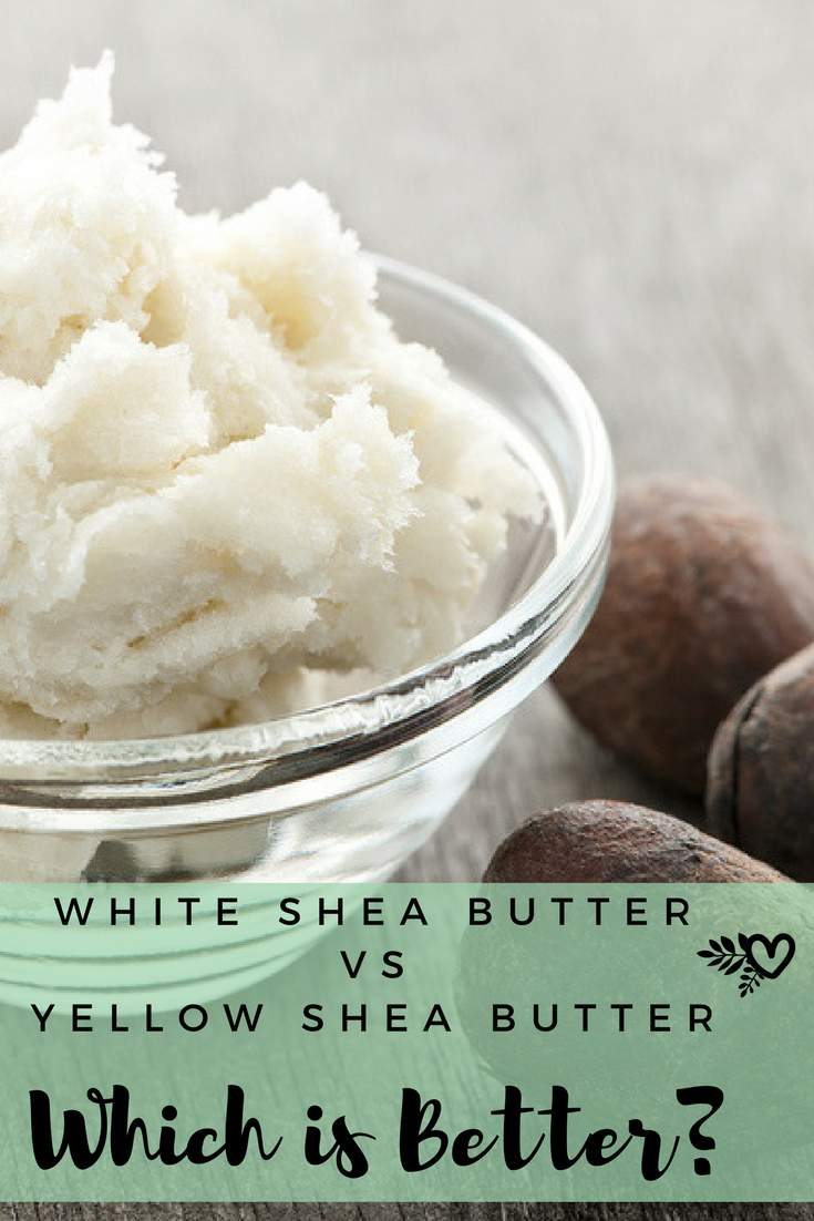 White Shea Butter Vs Yellow Shea Butter