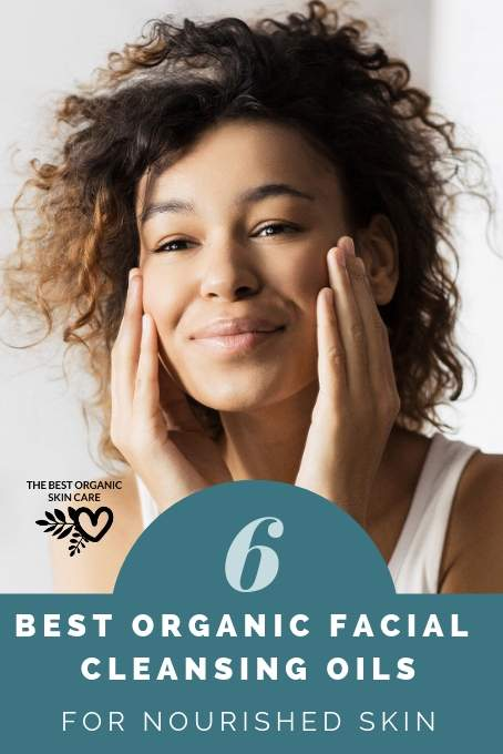 6 best organic cleansing oils for the face