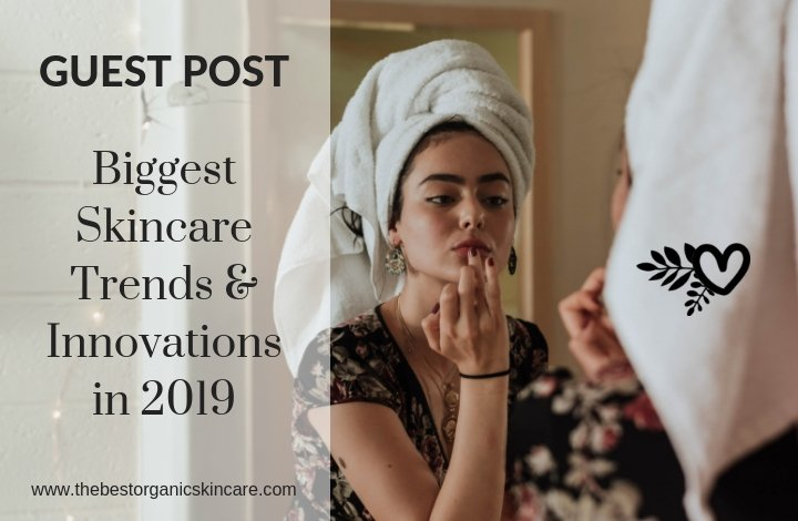 biggest skincare trends of 2019