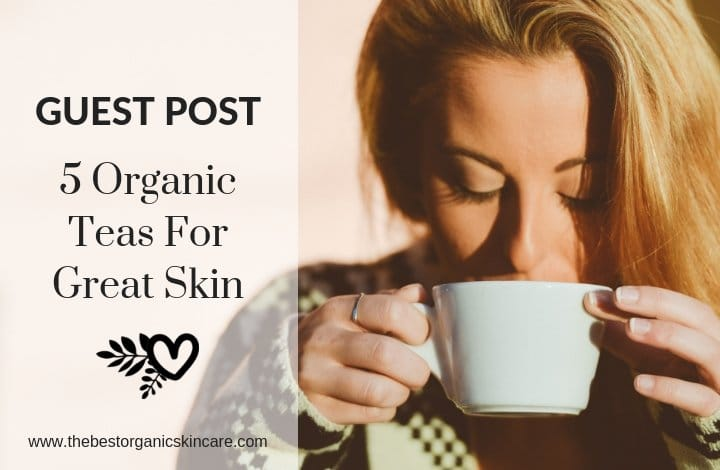 5 organic teas for great skin