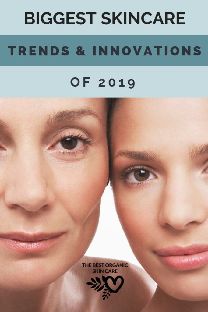 Biggest Skincare Trends & Innovations in 2019