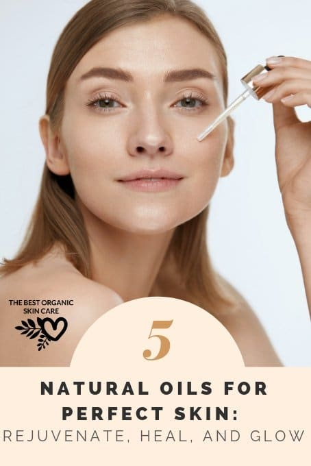 5 natural oils for perfect skin