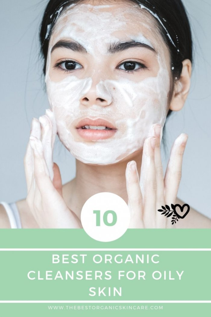 10 best organic cleansers for oily skin