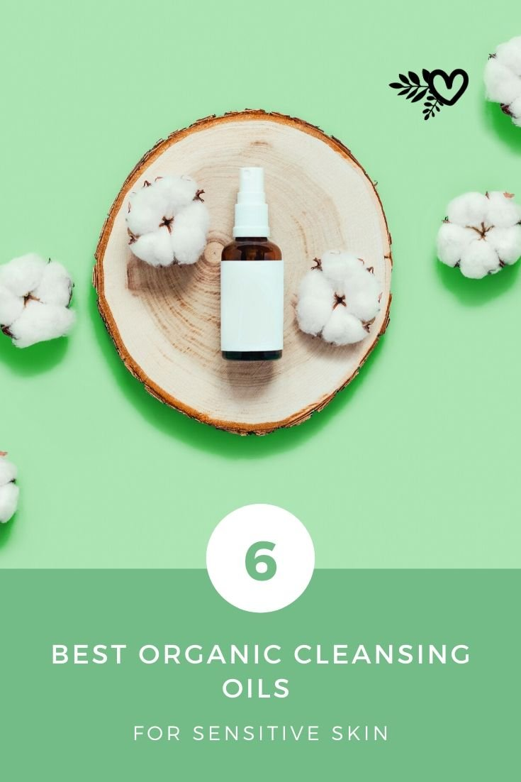 6 best organic cleansing oils for sensitive skin