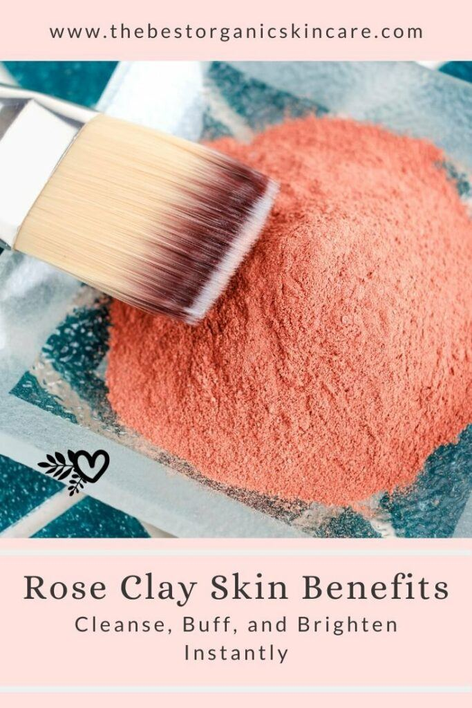 rose clay benefits for the skin