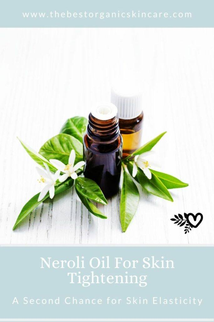 neroli essential oil for skin tightening