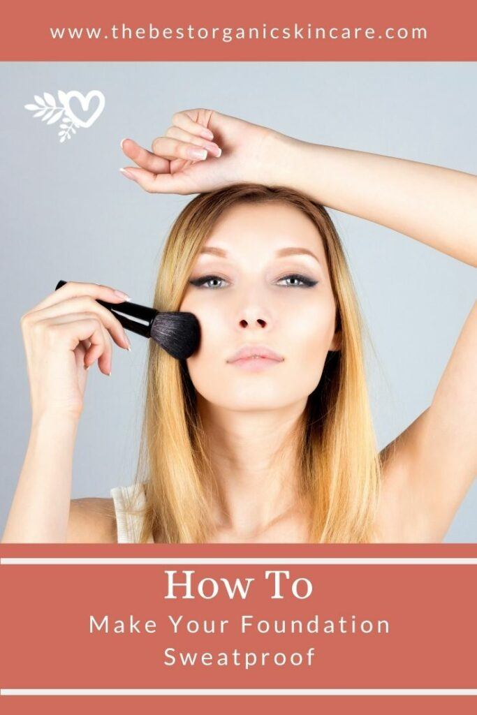 how to keep your foundation sweatproof